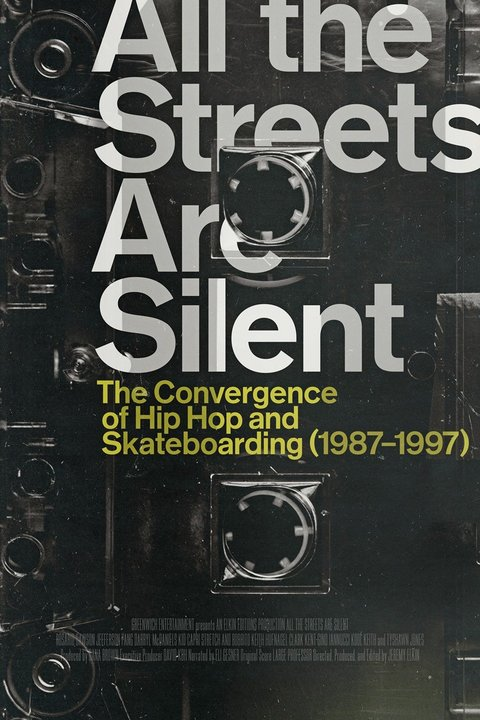 All the Streets Are Silent: The Convergence of Hip Hop and Skateboarding Poster